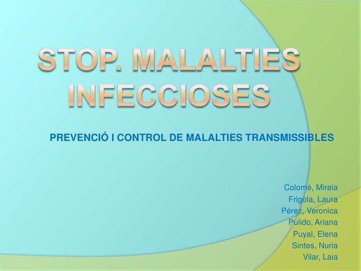 PREVENCIÓ I CONTROL DE MALALTIES TRANSMISSIBLES                                       Colomé, Mireia                      ...
