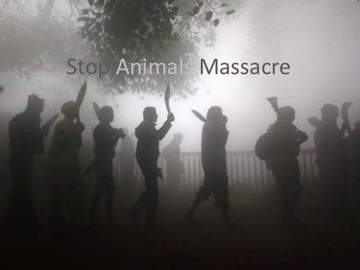 Stop animals massacre