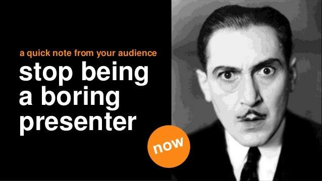 Stop Being a Boring Presenter