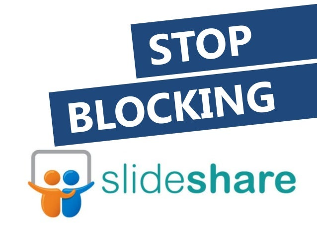Stop Blocking Slideshare