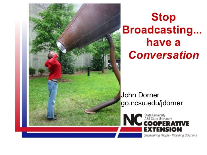 Stop broadcasting and_have_a_conversation