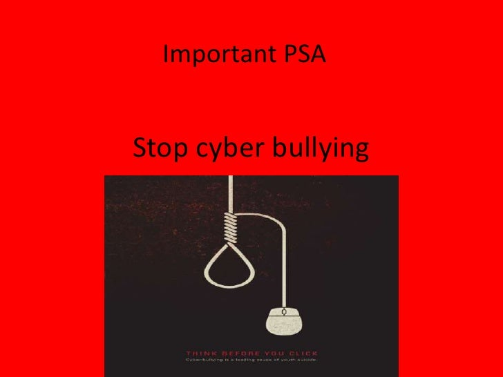 Stop cyber bullying<br />Important PSA<br />
