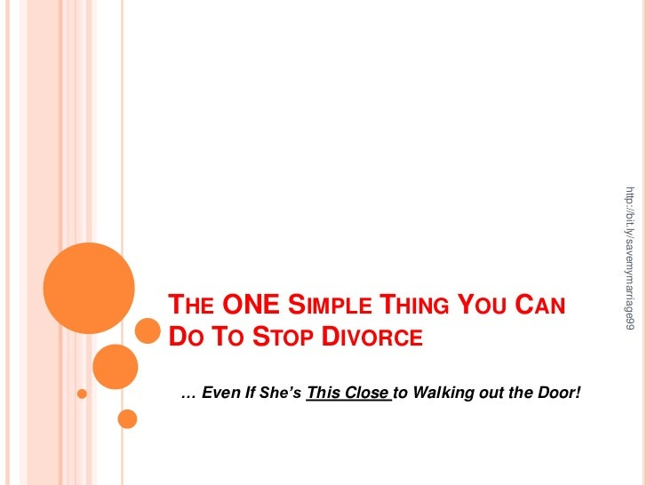 http://bit.ly/savemymarriage99THE ONE SIMPLE THING YOU CANDO TO STOP DIVORCE… Even If She's This Close to Walking out the ...