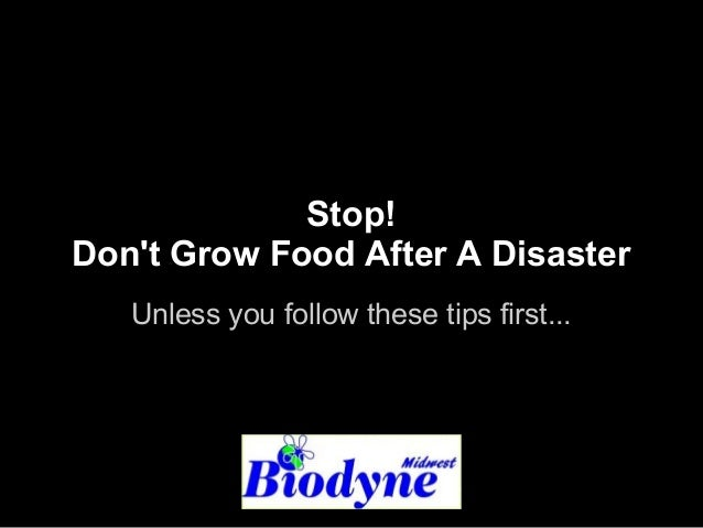 Stop! Don't Grow Food After A Disaster Unless you follow these tips first...