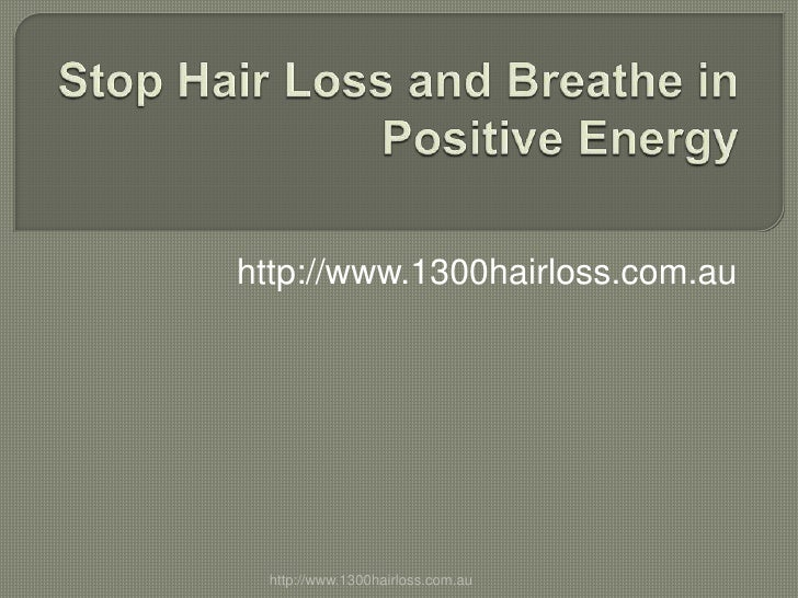 Stop Hair Loss and Breathe in Positive Energy