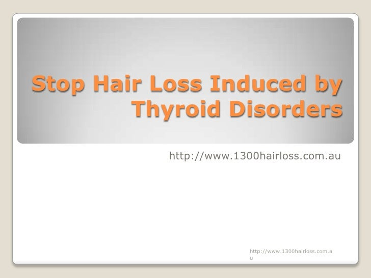 Stop Hair Loss Induced by Thyroid Disorders