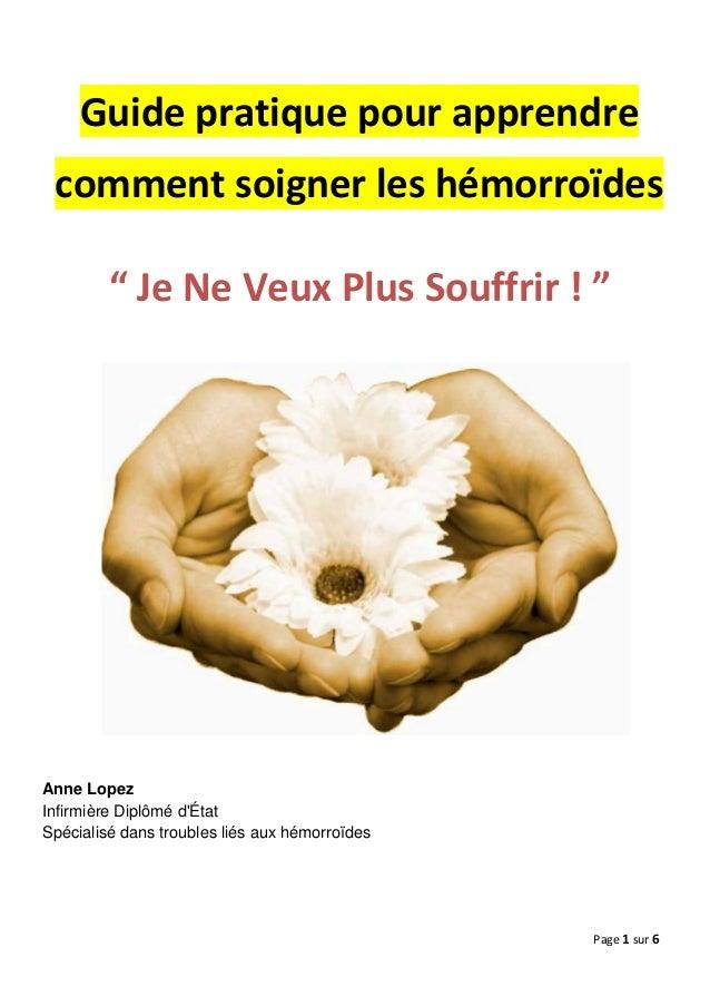 """Guide pratique pour apprendre comment soigner les hémorroïdes         """" Je Ne Veux Plus Souffrir! """"Anne LopezInfirmière D..."""