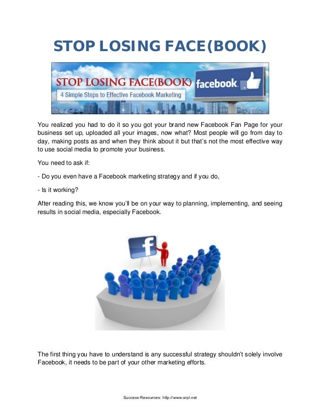 STOP LOSING FACE(BOOK) You realized you had to do it so you got your brand new Facebook Fan Page for your business set up,...