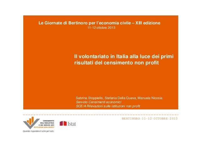 Le Giornate di Bertinoro per l'economia civile – XIII edizione 11-12 ottobre 2013  Il volontariato in Italia alla luce dei...