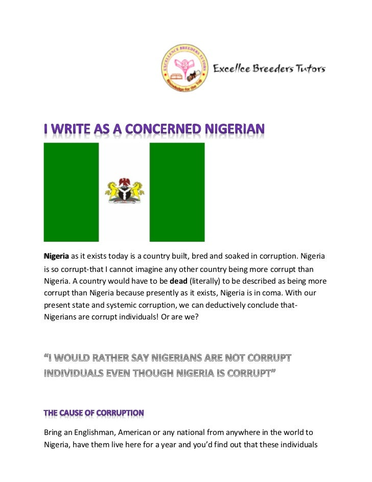 Nigeria as it exists today is a country built, bred and soaked in corruption. Nigeriais so corrupt-that I cannot imagine a...