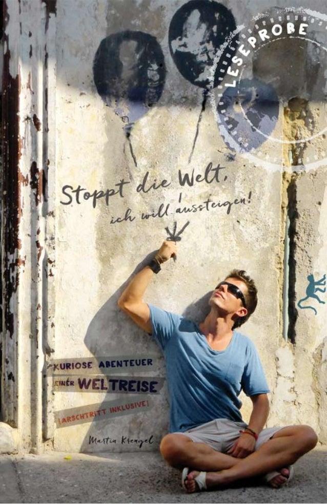 Stoppt die Welt, ich wil au teigen! Kuriose Abenteuer einer Weltreise. (Arschtri inklusive) Martin Krengel Dies ist ein Au...