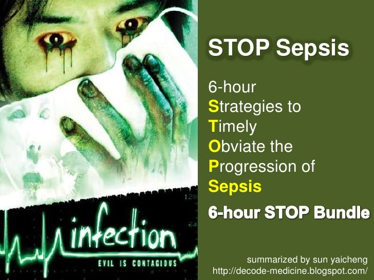 STOP Sepsis<br />6-hour <br />Strategies to <br />Timely <br />Obviate the <br />Progression of Sepsis<br />6-hour STOP Bu...