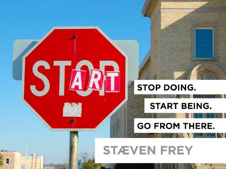 Stop Doing and Start Being