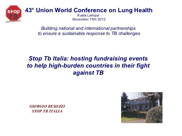43° Union World Conference on Lung Health                      Kuala Lampur                    November 15th 2012      Bui...