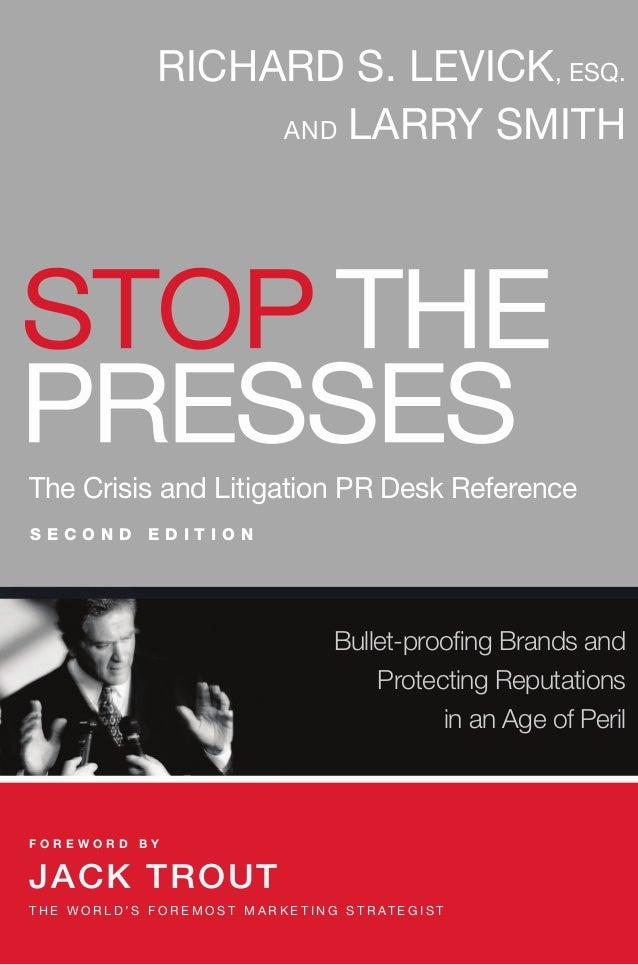 RICHARD S. LEVICK, ESQ.                           AND LARRY SMITHSTOP THEPRESSESThe Crisis and Litigation PR Desk Referenc...