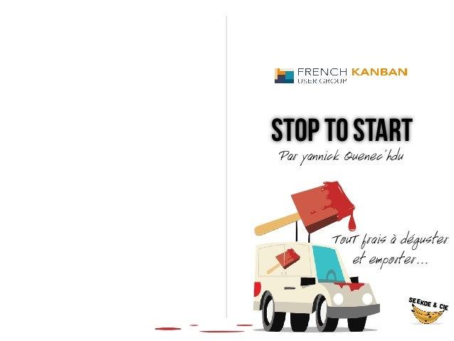 STOP to start 1 SEEKOE & CIE TouT frais à déguster et emporter… Par yannick Quenec'hdu