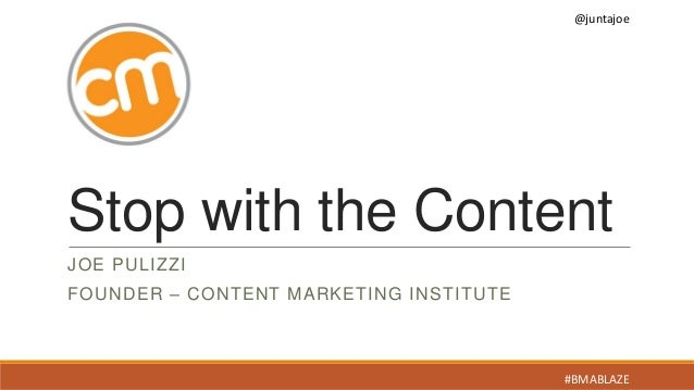 Stop the Content Marketing Please #BMABlaze