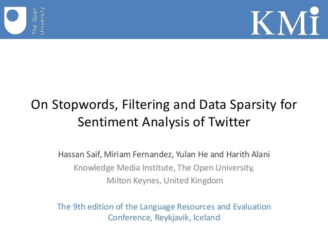 On Stopwords, Filtering and Data Sparsity for Sentiment Analysis of  Twitter