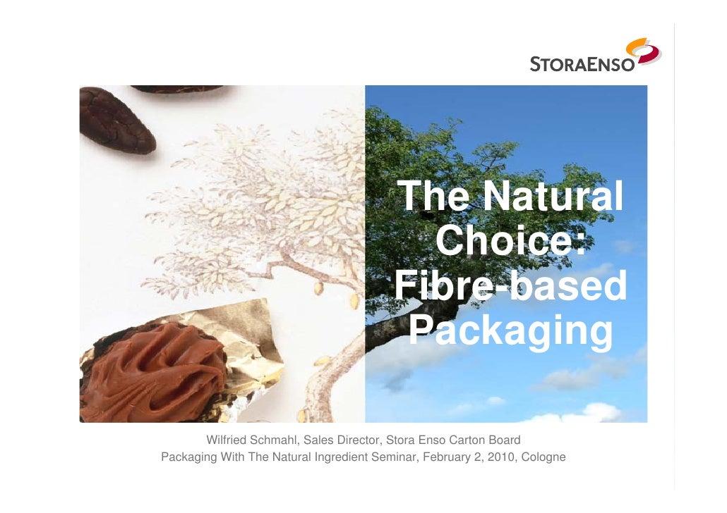 The Natural                                            Choice:                                          Fibre-based       ...