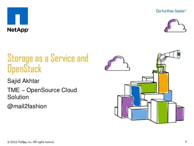 Storage as a Service andOpenStackSajid AkhtarTME – OpenSource CloudSolution@mail2fashion                           1