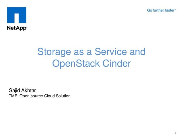 Storage as a Service and                  OpenStack CinderSajid AkhtarTME, Open source Cloud Solution                     ...