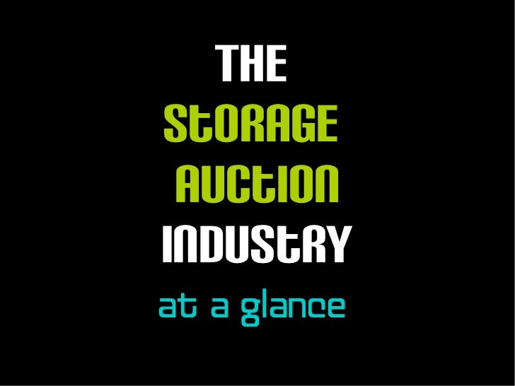TheStorage AuctionIndustryat a glance