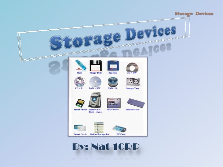 Storage Devices<br />By: Nat 10RP<br />