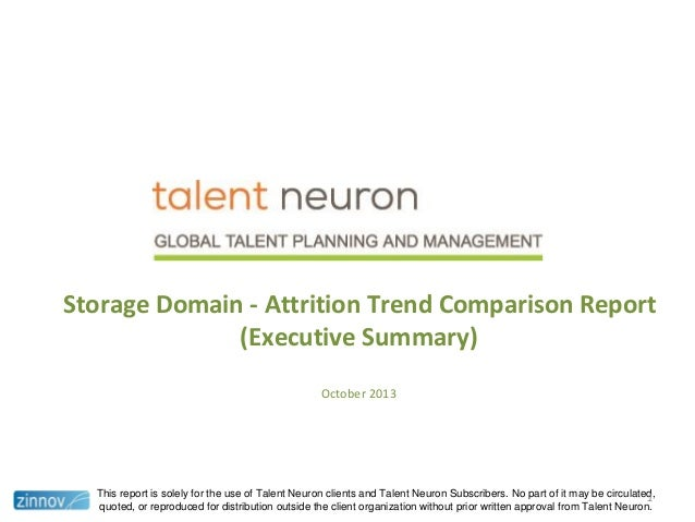 Storage Domain - Attrition Trend Comparison Report (Executive Summary) October 2013  This report is solely for the use of ...