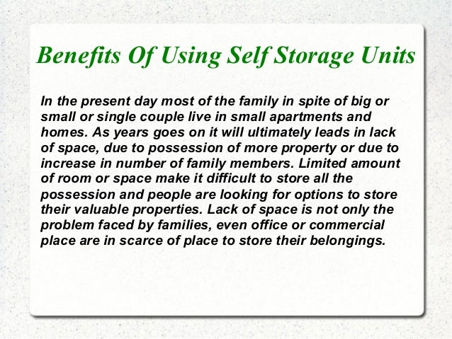 Benefits Of Using Self Storage UnitsIn the present day most of the family in spite of big orsmall or single couple live in...