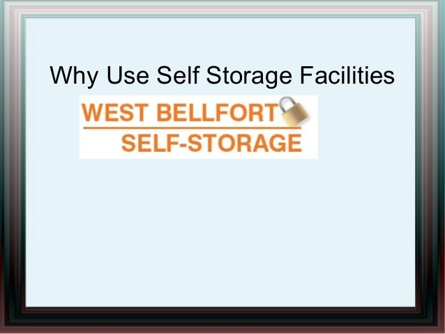 Why Use Self Storage Facilities