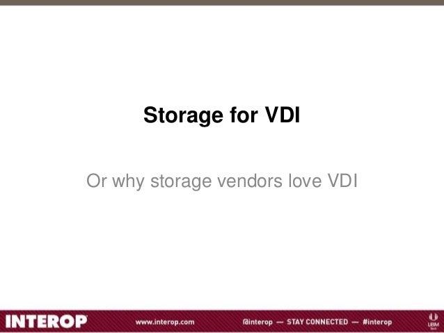 Storage for VDIOr why storage vendors love VDI