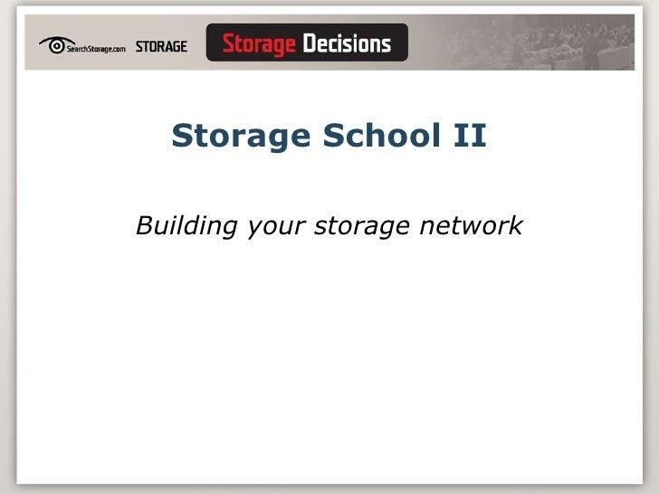 Storage School II Building your storage network