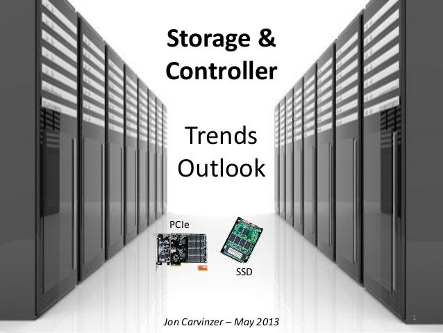 Storage & Controller Trends and Outlook - August 2013