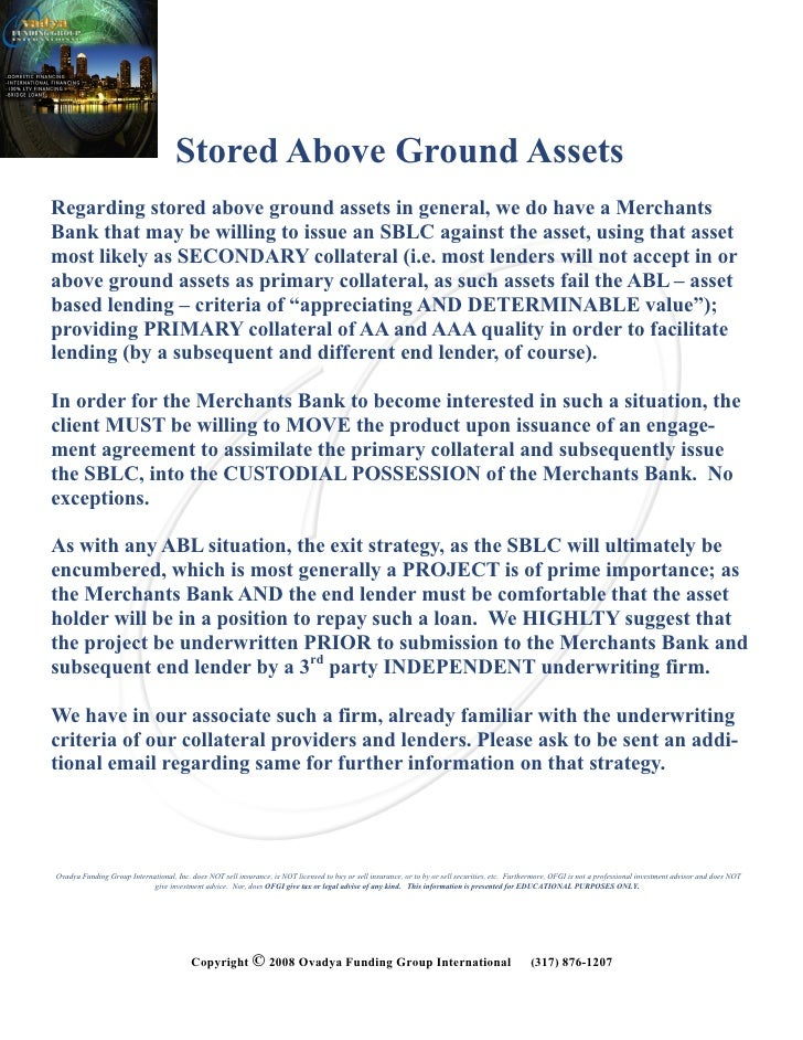 Stored Above Ground Assets Regarding stored above ground assets in general, we do have a Merchants Bank that may be willin...