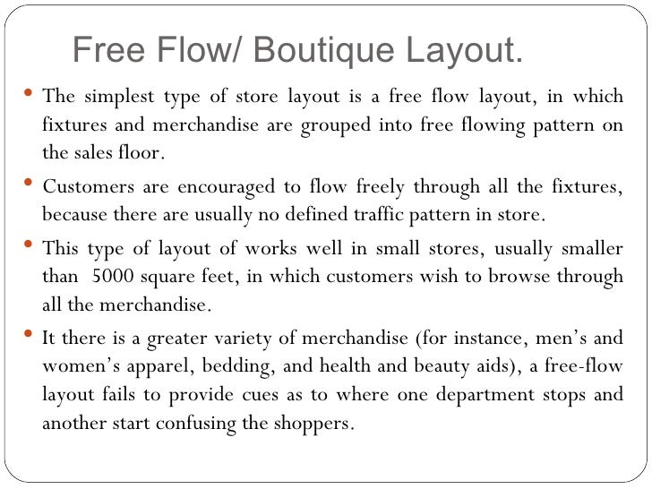 free flow layout retail The goal of any retail location is to draw customers into the store and then persuade them to make a purchase they are the free flow layout miranda store layout strategies , 13 may 2017.