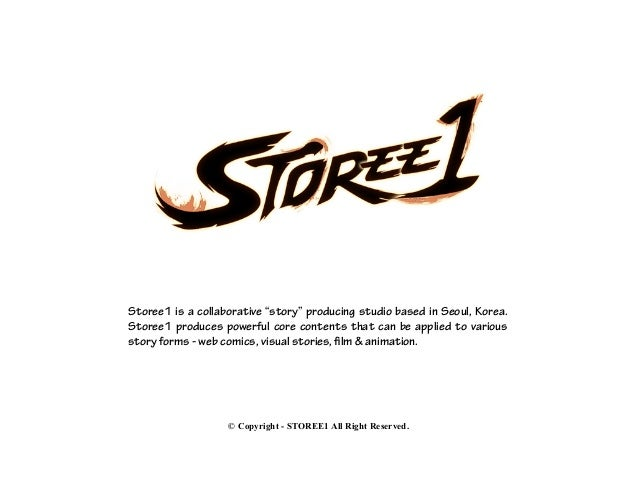 "Storee1 is a collaborative ""story"" producing studio based in Seoul, Korea. Storee1 produces powerful core contents that ca..."