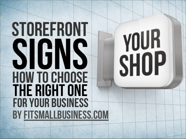 For Your Business Storefront SignsHow To Choose The Right One by FitSmallBusiness.com