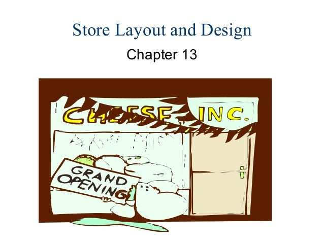 Store Layout and Design      Chapter 13