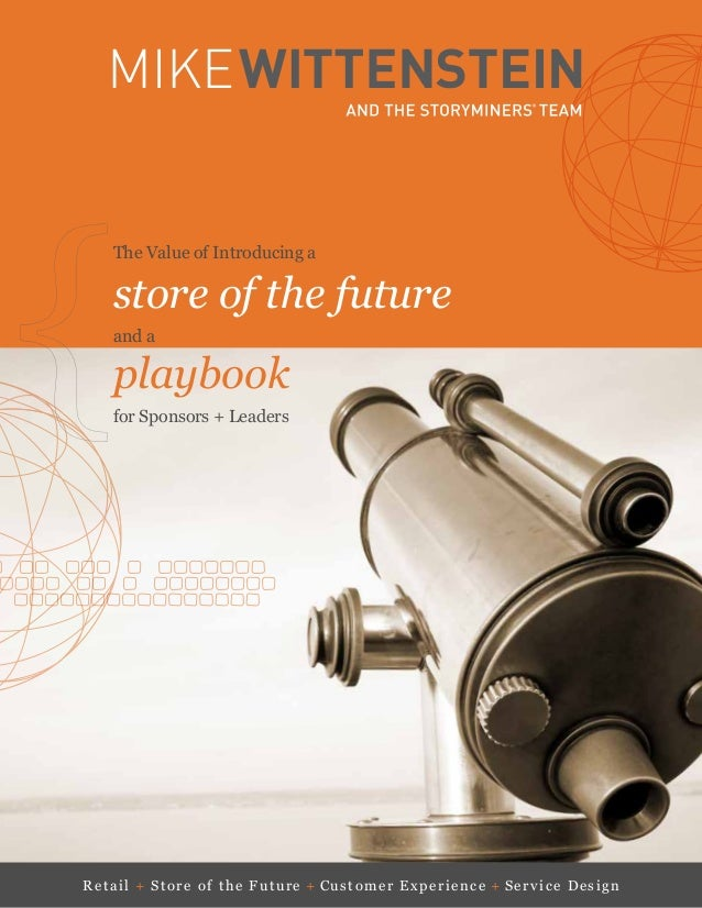 The Value of Introducing a store of the future and a playbook for Sponsors + Leaders Retail + Store of the Future + Custom...