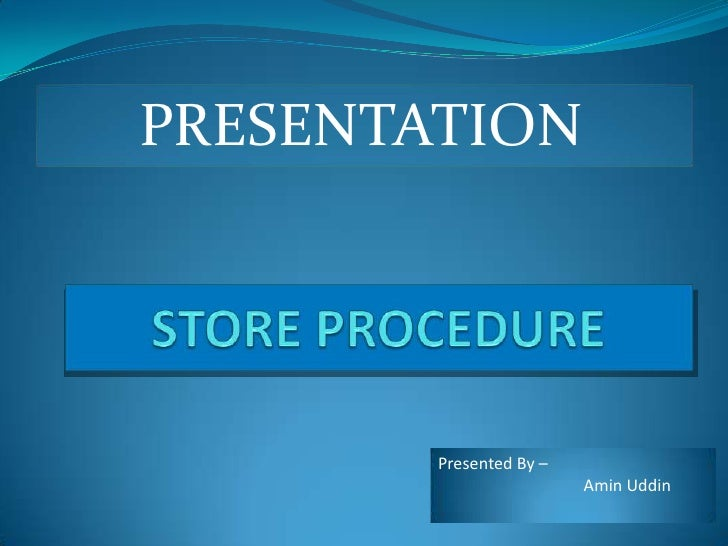 Advance Sql Server Store procedure Presentation