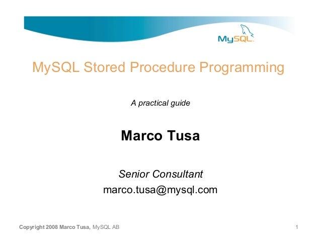 MySQL Stored Procedure Programming                                       A practical guide                                ...