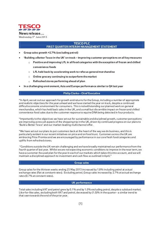 [1]News release…Wednesday 5thJune 2013TESCO PLCFIRST QUARTER INTERIM MANAGEMENT STATEMENTGroup sales growth +2.7% (excludi...
