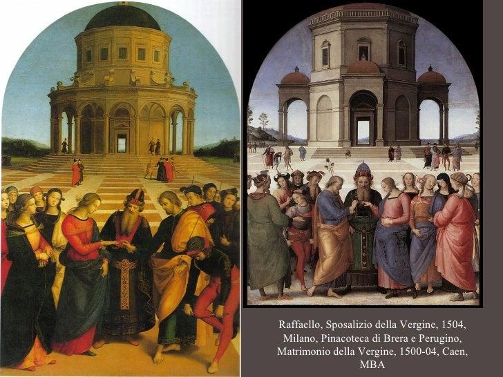 Raffaello, Sposalizio della Vergine, 1504, Milano, Pinacoteca di Brera e Perugino, Matrimonio della Vergine, 1500-04, Caen...