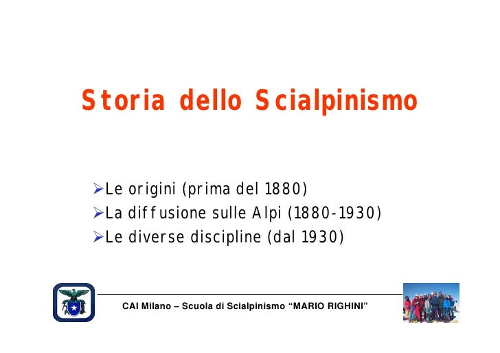 Storia dello Scialpinismo  ØLe origini (prima del 1880) ØLa diffusione sulle Alpi (1880-1930) ØLe diverse discipline (dal ...