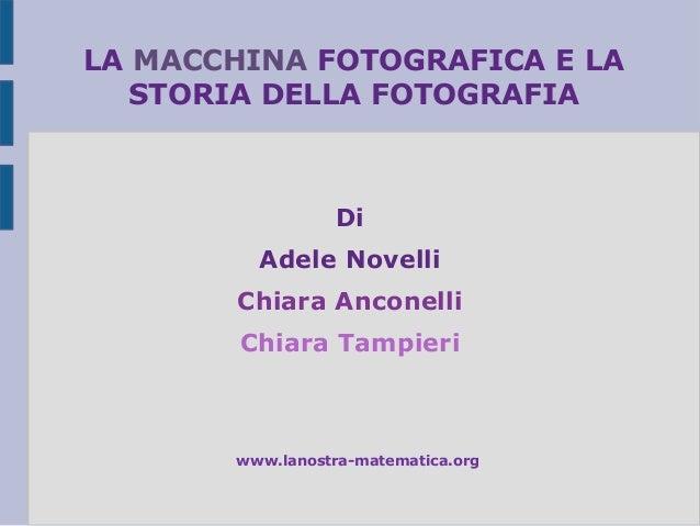 La macchina fotografica e la storia della fotografia