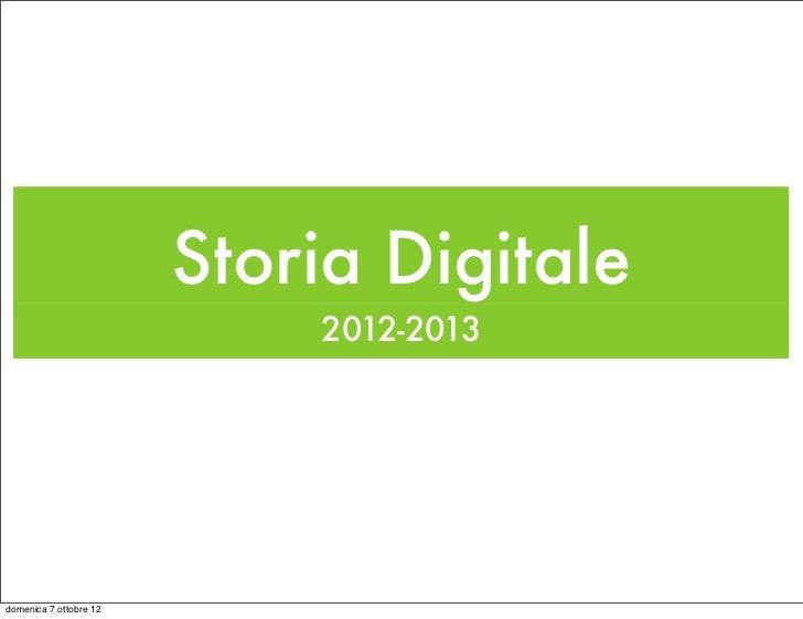 Storia Digitale                            2012-2013domenica 7 ottobre 12