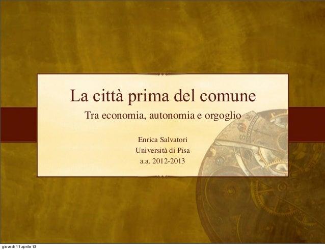 La città prima del comune                        Tra economia, autonomia e orgoglio                                   Enri...
