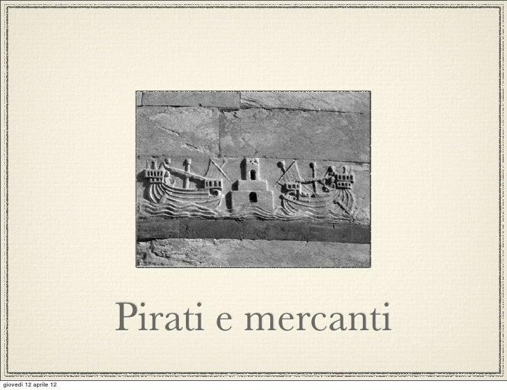 Pirati e mercantigiovedì 12 aprile 12