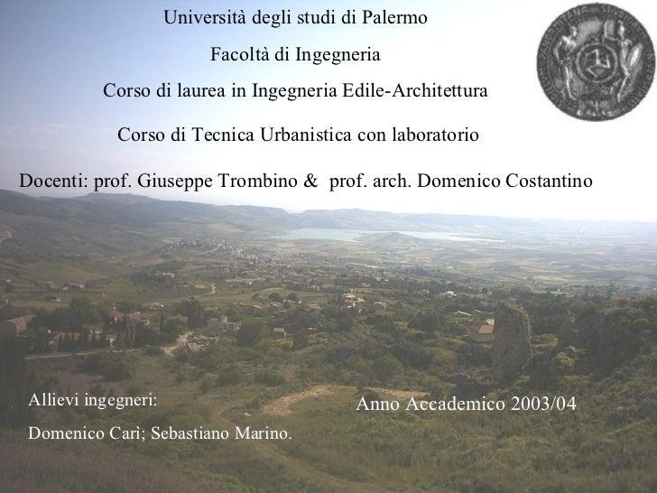 Università degli studi di Palermo Facoltà di Ingegneria Corso di laurea in Ingegneria Edile-Architettura Corso di Tecnica ...
