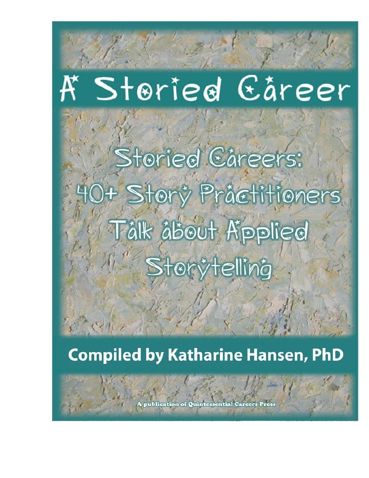 Storied Careers: 40+ Story Practitioners Talk About Applied Storytelling                              A Quintessential Car...